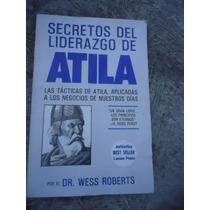 Secretos De Liderazgo De Atila Wess Roberts