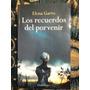 Los Recuerdos Del Porvenir Elena Garro, Joaquin Mortiz