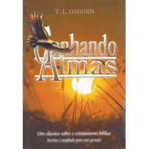 Livro Ganhando Almas - T.l.osborn Evangelismo