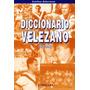 Diccionario Velezano - Libro - Club Atlético Vélez Sarsfield