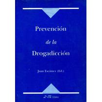 Prevencion De La Drogadiccion - Juan Escamez / Nau Llibres