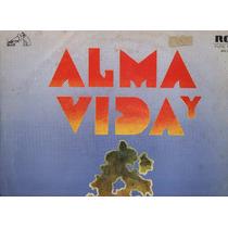 Alma Y Vida Hoy Te Queremos Cantar - Lp Vinilo Original