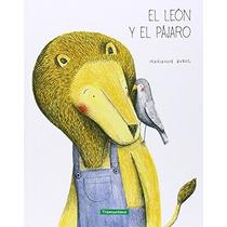 El León Y El Pájaro (infantil); Marianne Dubuc Envío Gratis