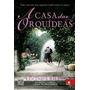 Livro A Casa Das Orquideas Lucinda Riley