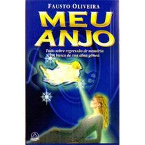 Livro Meu Anjo Tudo Sobre Regressão Memória Fausto Oliveira