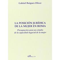 La Posición Jurídica De La Mujer En Roma. Presu Envío Gratis