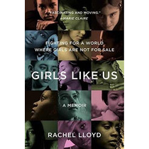 Libro Girls Like Us: Fighting For A World Where Girls Are No