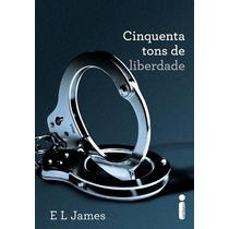 Livro 50 Tons De Liberdade - E. L. James - Pdf Ebook
