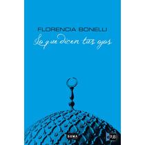 Lo Que Dicen Tus Ojos - Florencia Bonelli - Libro