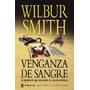 Venganza De Sangre -- Wilbur Smith