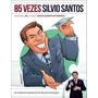 85 Vezes Silvio Santos. As Melhores Caricaturas Do Rei Do...