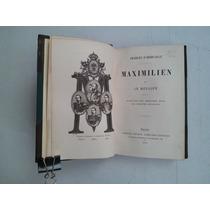Libro Antiguo Maximilien Et Le Mexique Paris 1869
