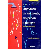 Principios De Anatomia, Fisiologia E Higiene - Gutierrez Cir