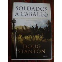 Soldados A Caballo Doug Stanton Pasta Dura Nuevo