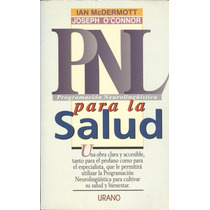Pnl. Programación Neurolingüística Para La Salud.