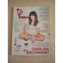 Revista Tpm Carolina Dieckmann N°96 Fiuk Sonia Abreu