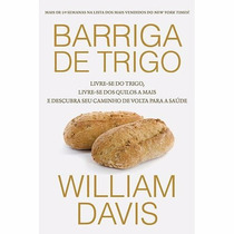 Livro Barriga De Trigo - Livre-se Dos Quilos A Mais- William