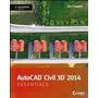 Autocad Civil 3d 2014 Essentials: Autodesk, Eric Chappell
