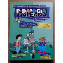 Livro Pedagogia Da Alegria Matemática Ciências Ens Fundament