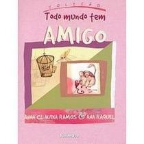 Livro Amigo Coleçao Todo Mundo Tem Ed:formato