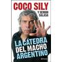 La Cátedra Del Macho Argentino (coco Sily) En Formato Epub