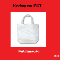 Bolsa Para Sublimação Em Pet (ecobag) 40 X 45 Cm