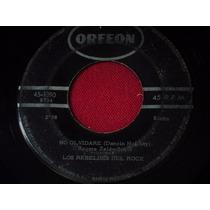 Los Rebeldes Del Rock Ep 7´ 45 Rpm No Olvidare