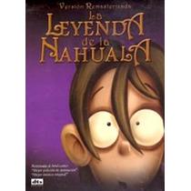 La Leyenda De La Nahuala , Pelicula En Dvd