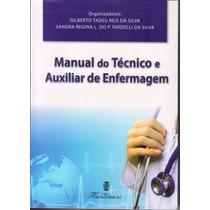 Livro - Manual Do Técnico E Auxliar De Enfermagem - Novo
