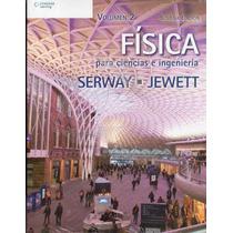 Física Para Ciencias E Ingeniería Vol 2 - Serway / Jewett
