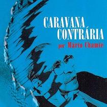 Audiolivro Caravana Contraria Por Mario Chamie Audiobook