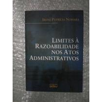 Limites À Razoabilidade Nos Atos Administrativos - Irene
