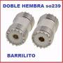 Adaptador Conector Doble Hembra So239 Radio Hf Vhf Uhf Pl259