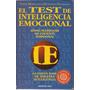 Martineaud S, Engelhart D, El Test De Inteligencia Emocional