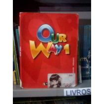 Livro De Ingês Our Way 1 Ed. 2008