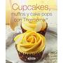 Cupcakes, Muffins Y Cake Pops Con Thermomix (el Envío Gratis
