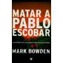 Libro Pdf Mata A Pablo Escobar