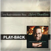 Playback Jairo Bonfim - Exclusivamente Seu [original]