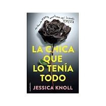 Libro La Chica Que Lo Tenia Todo Jessic Knoll + Regalo