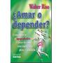 Amar O Depender Libro Digital De Walter Riso + Obsequio