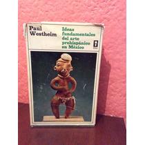 Ideas Fundamentales Del Arte Prehispanico En Mexico Westheim