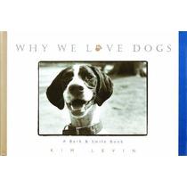 Livro Importado Por Isso Nós Amamos Cães