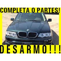 Completa O Partes, Desarmo Bmw X5 2002 3.0 Refacciones Audi