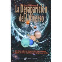 La Desaparición Del Universo - Gary R. Renard