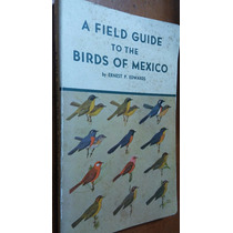 A Field Guide To The Birds Of Mexico, E. Edwards, 1972