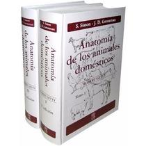 Anatomía De Los Animales Domésticos Tomos 1y2 Sisson Nuevos!