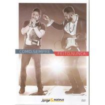 Dvd Jorge & Mateus - Como Sempre / Feito Nunca - Novo***
