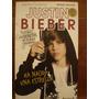 Justin Bieber Biografía Todos Los Secretos Fotos R. Bloom