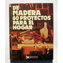 De Madera 80 Proyectos Para El Hogar, Libro Mexicano 1988