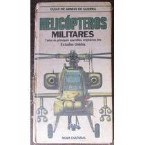 Helicopteros Militares Guia De Armas De Guerra Nova Cultural